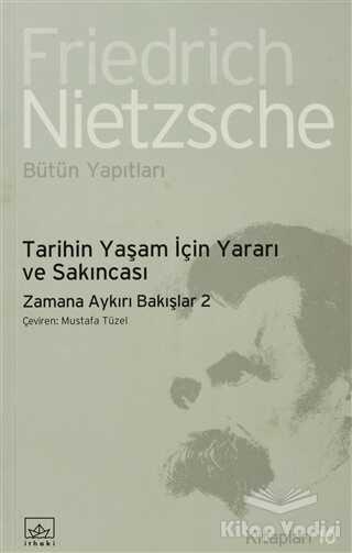 İthaki Yayınları - Tarihin Yaşam İçin Yararı ve Sakıncası