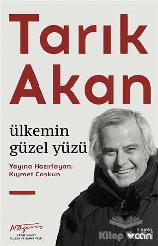 Can Yayınları - Tarık Akan: Ülkemin Güzel Yüzü