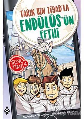 Uğurböceği Yayınları - Tarık Bin Ziyad'la Endülüs'ün Fethi - Şok Timi 4