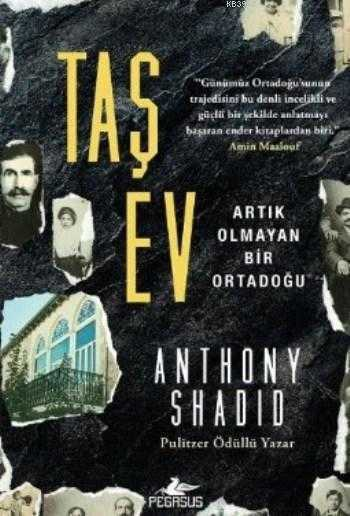 Pegasus Yayınları - Taş Ev Artık Olmayan Bir Ortadoğu