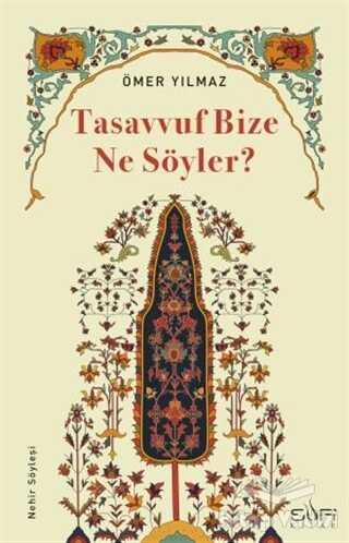 Sufi Kitap - Tasavvuf Bize Ne Söyler?