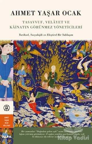 Alfa Yayınları - Tasavvuf, Velayet ve Kainatın Görünmez Yöneticileri (Ciltli)