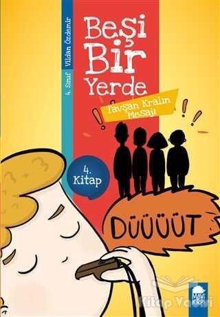 Mavi Kirpi Yayınları - Tavşan Kralın Mesajı - Beşi Bir Yerde (4. Sınıf)