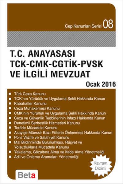 Beta Yayınevi - T.C. Anayasa TCK-CMK-CGTİK-PVSK ve İlgili Mevzuat