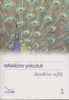 Albatros Dergisi Yayınları - Tefekküre Yolculuk / İbrahim Refik Albatros Yay.
