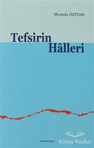 Ankara Okulu Yayınları - Tefsirin Halleri