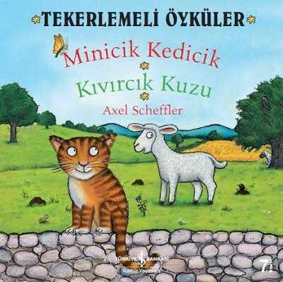 İş Bankası Kültür Yayınları - Tekerlemeli Öyküler : Minicik Kedicik - Kıvırcık Kuzu