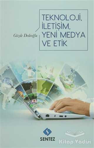 Sentez Yayınları - Teknoloji İletişim Yeni Medya ve Etik