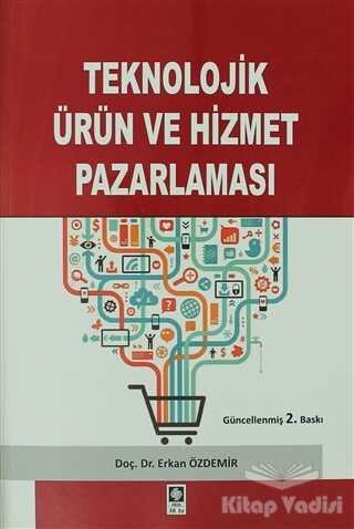 Ekin Basım Yayın - Akademik Kitaplar - Teknolojik Ürün ve Hizmet Pazarlaması