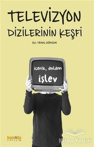 Kaknüs Yayınları - Televizyon Dizilerinin Keşfi: İçerik, Anlam, İşlev