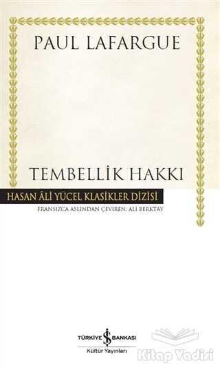 İş Bankası Kültür Yayınları - Tembellik Hakkı (Ciltli)