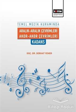 Eğitim Yayınevi - Ders Kitapları - Temel Müzik Kuramında Aralık-Aralık Çevrimleri Akor-Akor Çevrimleri Kadans