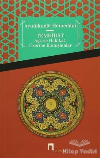Dergah Yayınları - Temhidat - Aşk ve Hakikat Üzerine Konuşmalar