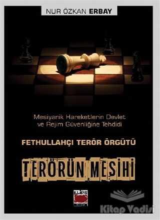 Elips Kitap - Terörün Mesihi - Fethullahçı Terör Örgütü