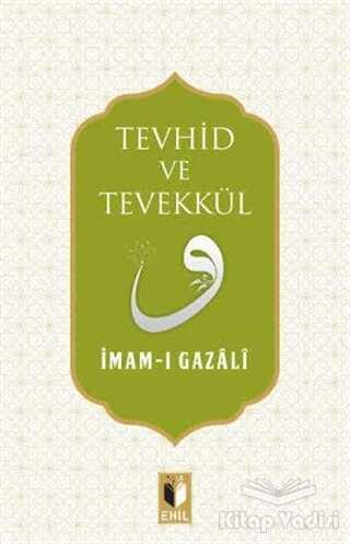 Ehil Yayınları - Tevhid ve Tevekkül