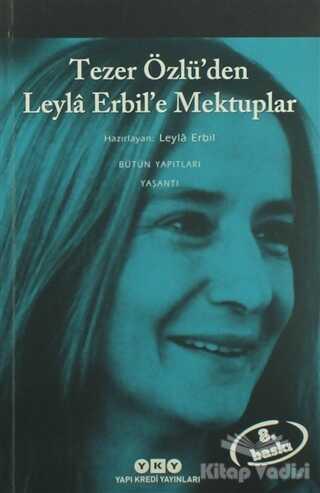 Yapı Kredi Yayınları - Tezer Özlü'den Leyla Erbil'e Mektuplar - Bütün Eserleri - 5
