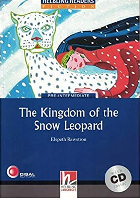 Helbling Readers Fiction - The Kingdom of the Snow Leopard (Level 4) with Audio CD