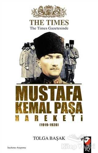 IQ Kültür Sanat Yayıncılık - The Times Gazetesinde Mustafa Kemal Paşa Hareketi (1919-1920)