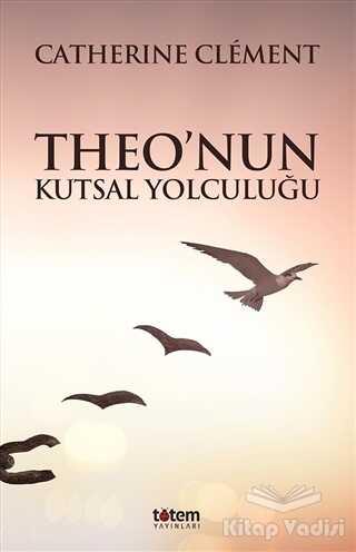 Totem Yayıncılık - Theo'nun Kutsal Yolculuğu
