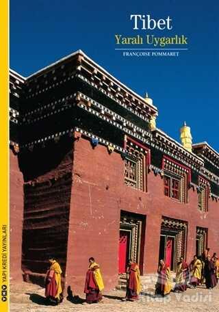Yapı Kredi Yayınları - Tibet - Yaralı Uygarlık