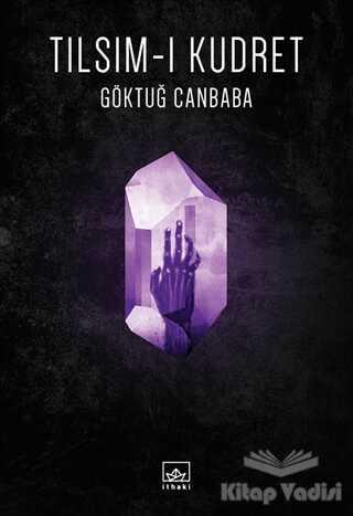 İthaki Yayınları - Tılsım-ı Kudret