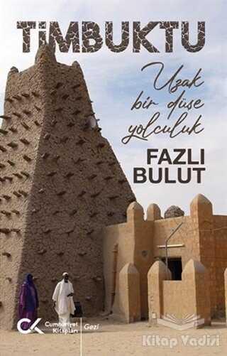 Cumhuriyet Kitapları - Timbuktu - Uzak Bir Düşe Yolculuk