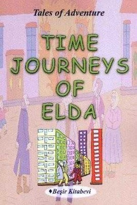 Beşir Kitabevi - TIME JOURNEYS OF ELDA (A1-A2 BAŞLANGIÇ SEVİYESİ) / SERKAN KOÇ / BEŞİR KİTABEVİ