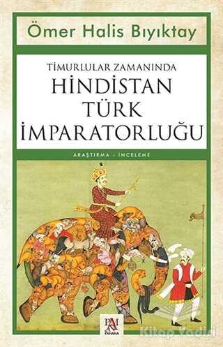 Panama Yayıncılık - Timurlular Zamanında Hindistan Türk İmparatorluğu