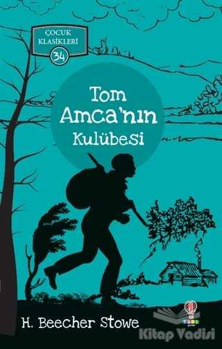 Dahi Çocuk Yayınları - Tom Amca'nın Kulübesi - Çocuk Klasikleri 34