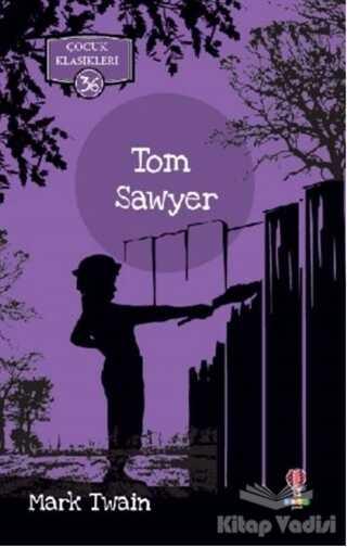 Dahi Çocuk Yayınları - Tom Sawyer - Çocuk Klasikleri 36