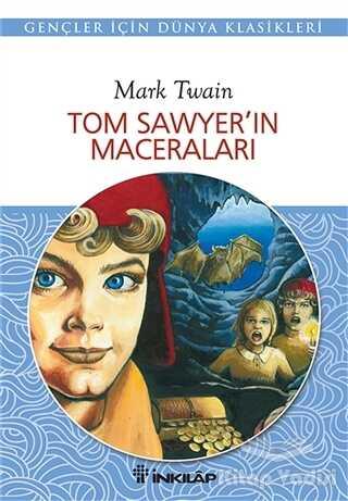 İnkılap Kitabevi - Gençlik Kitapları - Tom Sawyer'in Maceraları