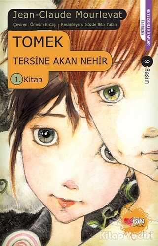 Can Çocuk Yayınları - Tomek Tersine Akan Nehir 1. Kitap