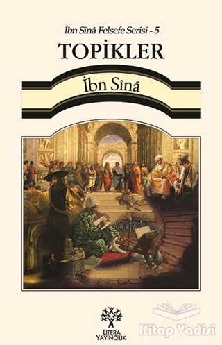 Litera Yayıncılık - Topikler / İbn Sina Felsefe Serisi - 5