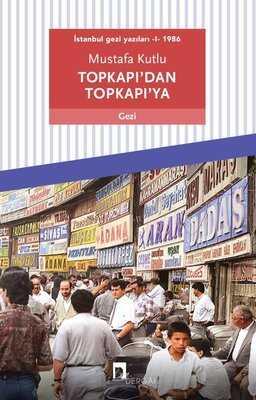 Dergah Yayınları - Topkapı'dan Topkapı'ya - İstanbul Gezi Yazıları 1 1986