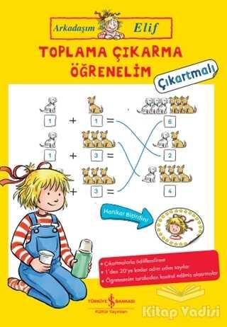 İş Bankası Kültür Yayınları - Toplama Çıkarma Öğrenelim - Arkadaşım Elif - Çıkartmalı