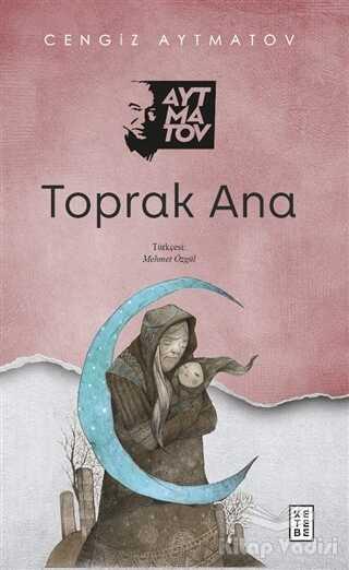 Ketebe Yayınları - Toprak Ana