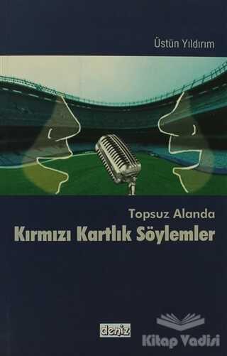 Deniz Kitabevi - Ankara - Topsuz Alanda Kırmızı Kartlık Söylemler