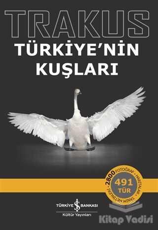 İş Bankası Kültür Yayınları - Trakus – Türkiye'nin Kuşları
