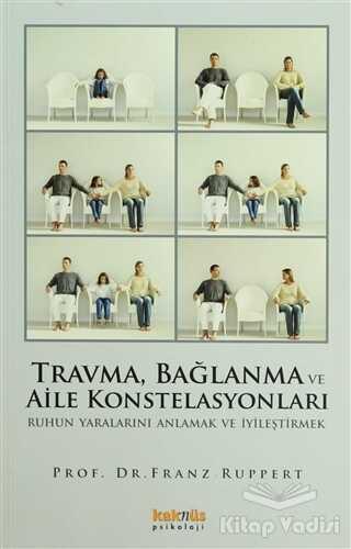 Kaknüs Yayınları - Travma, Bağlanma ve Aile Konstelasyonları