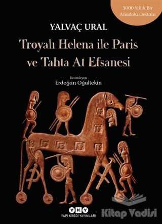 Yapı Kredi Yayınları - Troyalı Helena ile Paris ve Tahta At Efsanesi