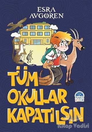 Martı Çocuk Yayınları - Tüm Okullar Kapatılsın