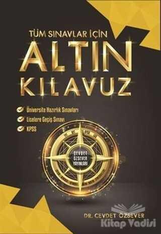 Cevdet Özsever Yayınları - Tüm Sınavlar İçin Altın Kılavuz