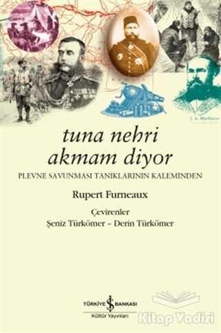 İş Bankası Kültür Yayınları - Tuna Nehri Akmam Diyor