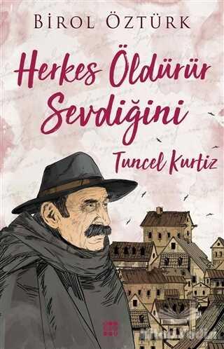 Dokuz Yayınları - Tuncel Kurtiz - Herkes Öldürür Sevdiğini