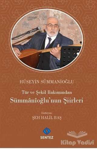 Sentez Yayınları - Tür ve Şekil Bakımından Sümmanioğlu'nun Şiirleri