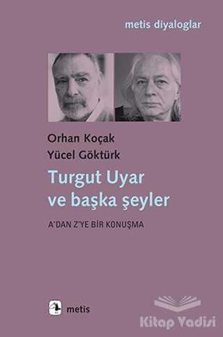 Metis Yayınları - Turgut Uyar ve Başka Şeyler