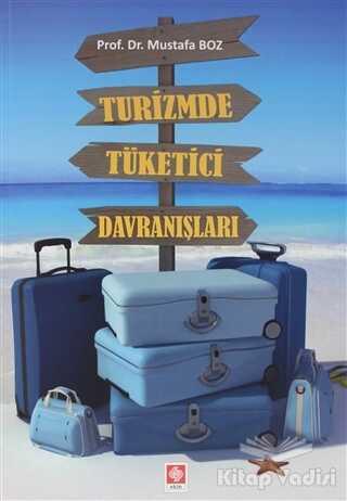 Ekin Basım Yayın - Akademik Kitaplar - Turizmde Tüketici Davranışları
