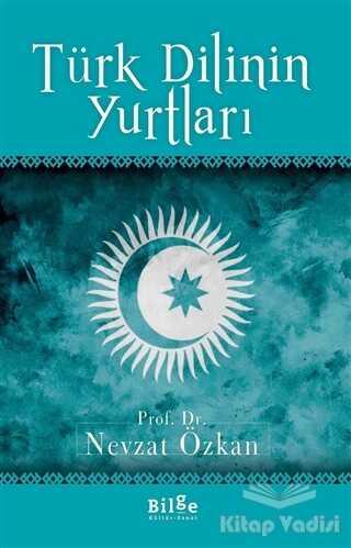 Bilge Kültür Sanat - Türk Dilinin Yurtları