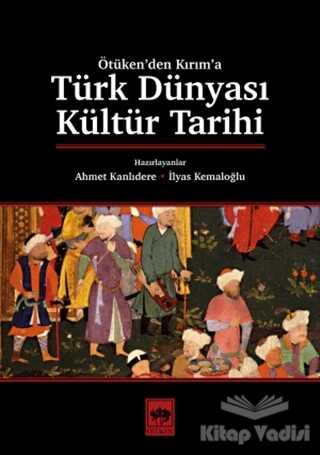 Ötüken Neşriyat - Türk Dünyası Kültür Tarihi