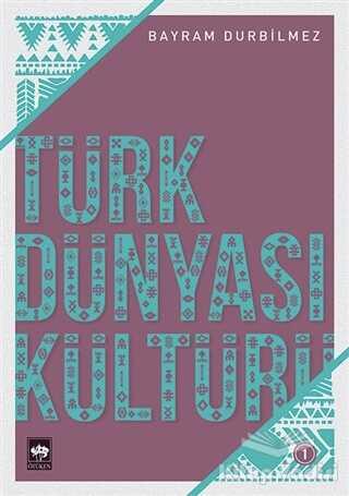 Ötüken Neşriyat - Türk Dünyası Kültürü -1